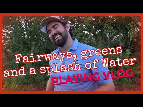 Fairways, greens and a splash of Water (Playing Vlog)