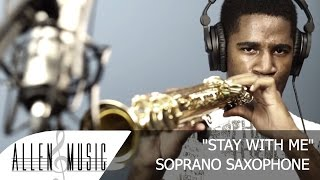 Stay With Me - Sam Smith - Soprano Sax Cover - Allen Music