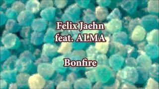 Felix Jaehn - Bonfire (feat.  ALMA) Lyrics