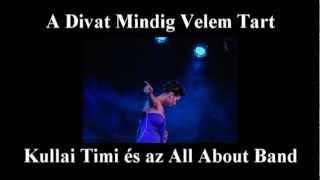 Kullai Timi és az All About EUROVÍZIÓRA ÍRT DAL /mostmár csak a Tiétek/  -magyar version-