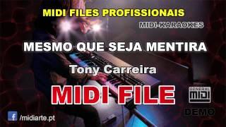 ♬ Midi file  - MESMO QUE SEJA MENTIRA - Tony Carreira