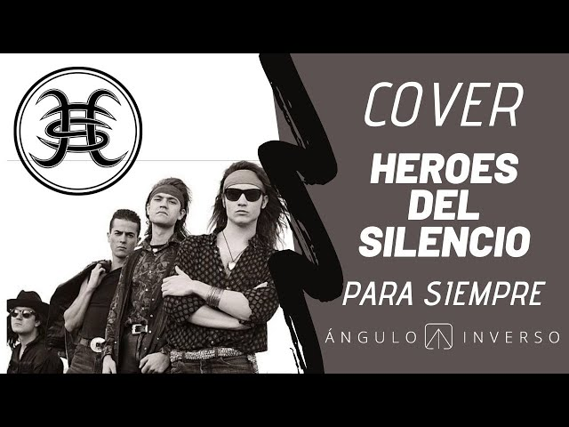 """VIDEO COVER TEMA """"PARA SIEMPRE"""" HÉROES DEL SILENCIO"""