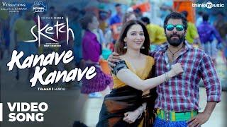 Sketch | Kanave Kanave Video Song | Chiyaan Vikram, Tamannaah | Thaman S width=