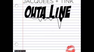 Outta Line -  JACQUEES + TINK with Lyrics