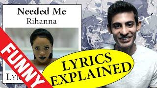 Needed Me Rihanna Lyrics Explained