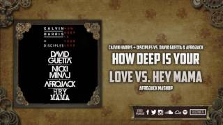 How Deep Is Your Love vs. Hey Mama (Afrojack Mashup)