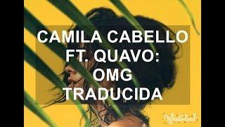 Camila Cabello ft Quavo - OMG | Traducida al Español | Wonderland