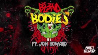DJ BL3ND - Bodies feat. Jon Howard [LokoSound Records]
