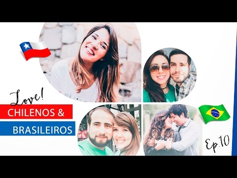 Como é o namoro entre Chilenos & Brasileiros - Ep. 10 | La Mirada Chilena