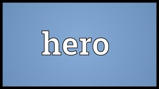 Hero Meaning