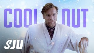 Obi-Wan Delays: Maybe We Should All Just Cool Out? | SJU