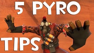 TF2: 5 Tricks To Becoming A Better Pyro!
