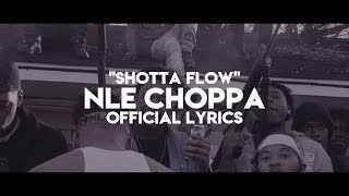 NLE Choppa - Shotta Flow (Official Lyrics)