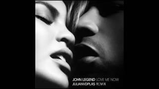 John Legend - Love me now [ JulianvdPlas Remix ]
