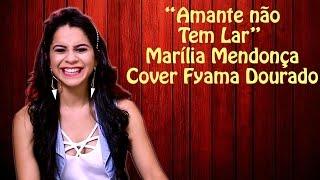 Amante não tem lar - Marília Mendonça - Cover Fyama Dourado