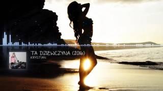 Krystian  - Ta dziewczyna 2016 (Official Audio)