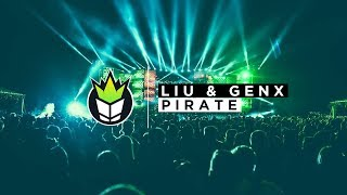 Liu & GenX - Pirate
