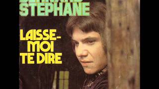 Bernard Stephane - Laisse moi te dire