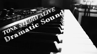 Dramatic Sound By TONK (ต้อง)