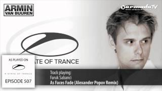 ASOT 507: Faruk Sabanci - As Faces Fade (Alexander Popov Remix)