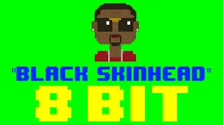 Black Skinhead (8 Bit Remix Cover Version) [Tribute to Kanye] - 8 Bit Universe