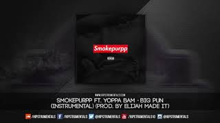 SmokePurpp Ft. Yoppa Bam - Big Pun [Instrumental] (Prod. By Elijah Made It) + DL via @Hipstrumentals