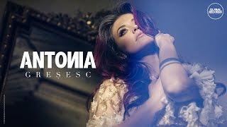 ANTONIA - Gresesc | Videoclip Oficial