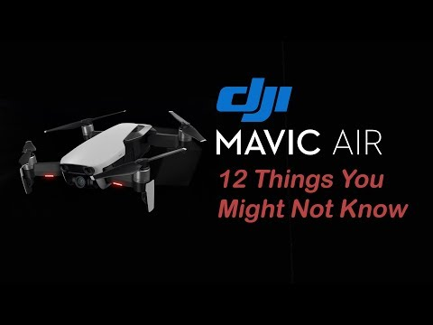 Mavic Air - 12 Things You Might Not Know