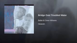 Bebe & Cece Winans - Bridge Over Troubled Water