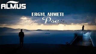 Ergyl Ahmeti - Pse (Official Lyrics Video)
