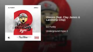 DJ Funky Feat. Clay James & Landstrip Chip - Visions