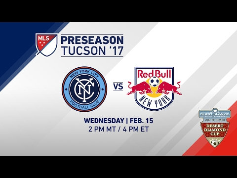 NYCFC vs NY Red Bulls | Desert Diamond Cup 2017 | LIVE