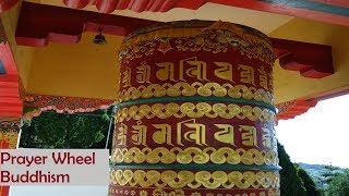 Om Mani Padme Hum… Prayer Wheel of Buddhism | Visit Tawang