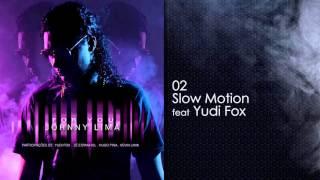 Johnny Lima -  Slow Motion ft Yudi Fox (OFICIAL)