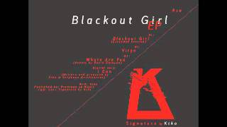 kiko - virgo - blackout girl ep - signature by kiko 010 ( november ).wmv