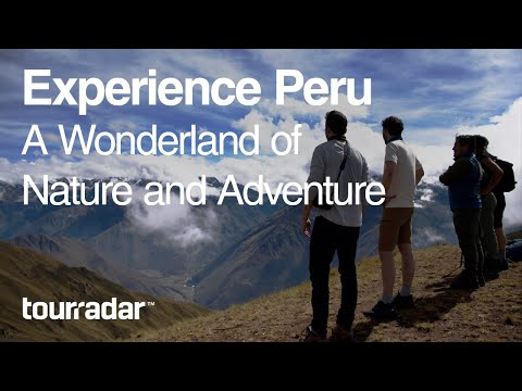 Experience Peru A Wonderland of Nature and Adventure