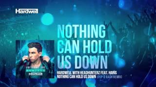 Hardwell & Headhunterz feat. Haris - Nothing Can Hold Us Down (Pep & Rash Remix) [Cover Art]