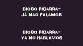 Diogo Piçarra—Já não falamos(letra em português e em espanhol)