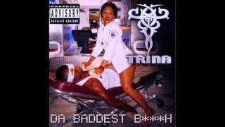 Trina - I Need feat. Tre+6 (Money Mark Diggla & C.O.) - Da Baddest Bitch
