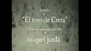 """Miquel Jordà, """"El Toro de Creta"""" 1986 experimental 35mm film with live music."""