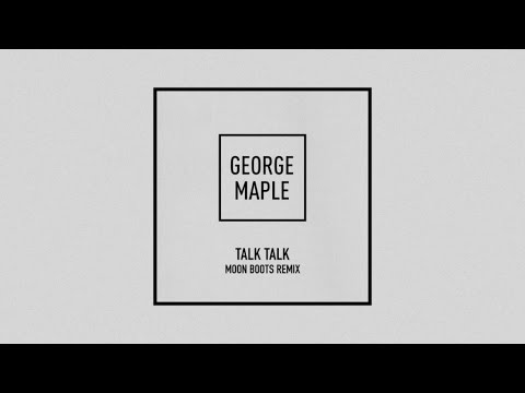 george-maple-talk-talk-moon-boots-remix-george-maple