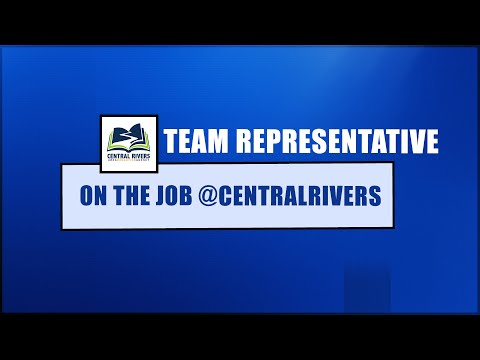 Video On the Job @CentralRivers:  Team Representative (Episode 4)