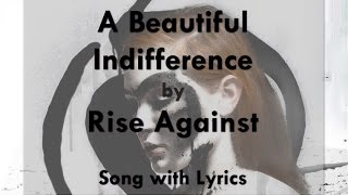 [HD] [Lyrics] Rise Against - A Beautiful Indifference