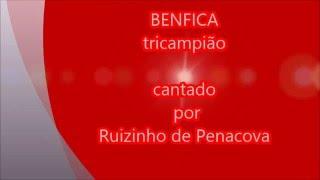 Benfica Tricampião - cantado por Ruizinho de Penacova
