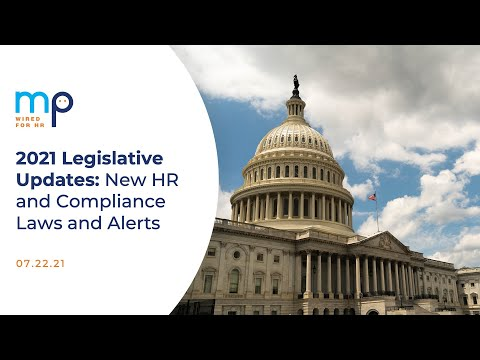 2021 Legislative Updates: New HR and Compliance Laws and Alerts