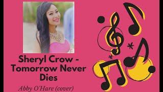 Tomorrow Never Dies (Sheryl Crow) - Ayl Odilao