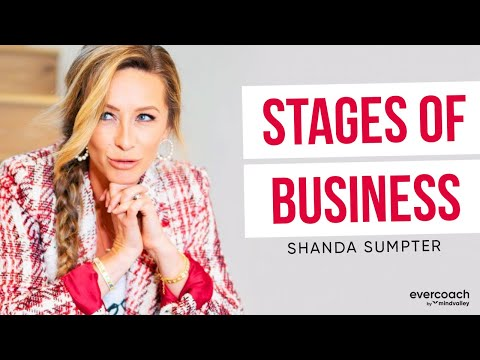 Stages of Business   Shanda Sumpter on The Business of Coaching
