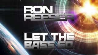 RON REESER - LET THE BASS GO (Original Mix)
