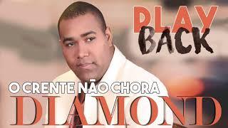 GERSON RUFINO  -  O CRENTE NÃO CHORA EM VÃO -  PLAY BACK