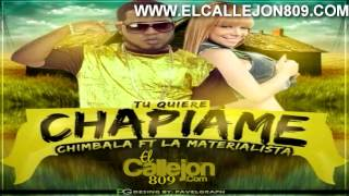Chimbala Ft La Materialista  - Tu Quieres Chapiame [NEW SOUND 2014]